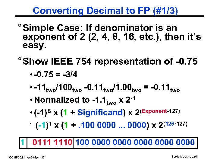 Converting Decimal to FP (#1/3) ° Simple Case: If denominator is an exponent of