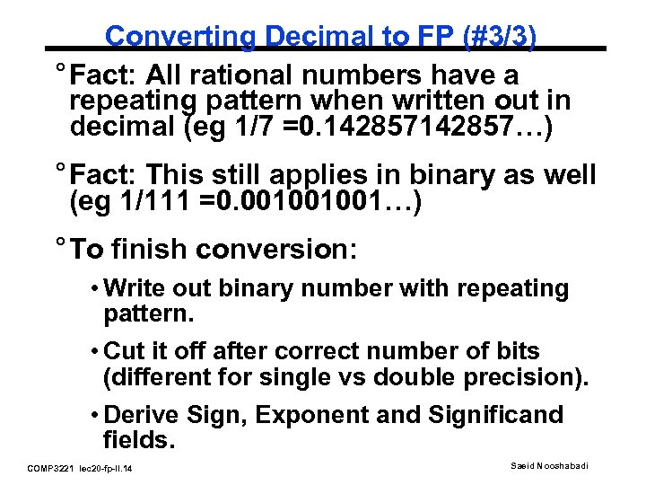 Converting Decimal to FP (#3/3) ° Fact: All rational numbers have a repeating pattern