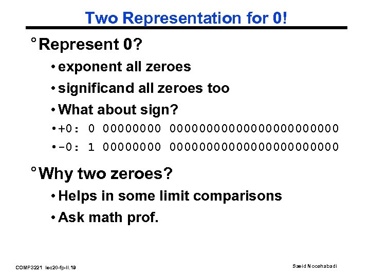 Two Representation for 0! ° Represent 0? • exponent all zeroes • significand all