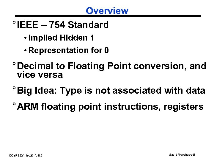 Overview ° IEEE – 754 Standard • Implied Hidden 1 • Representation for 0