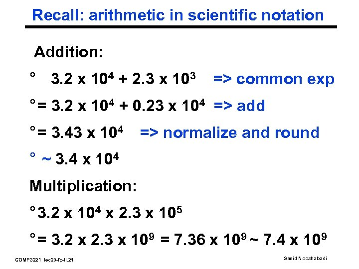 Recall: arithmetic in scientific notation Addition: ° 3. 2 x 104 + 2. 3