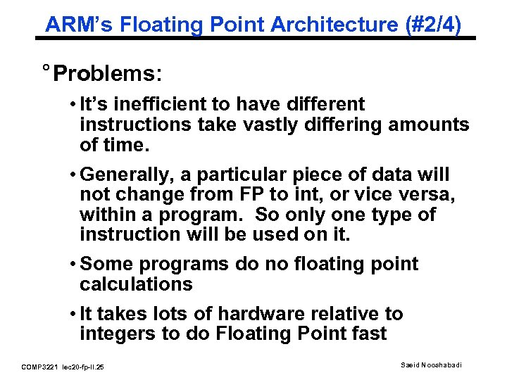 ARM's Floating Point Architecture (#2/4) ° Problems: • It's inefficient to have different instructions