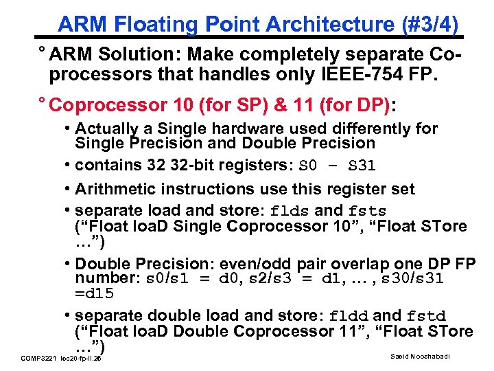 ARM Floating Point Architecture (#3/4) ° ARM Solution: Make completely separate Coprocessors that handles