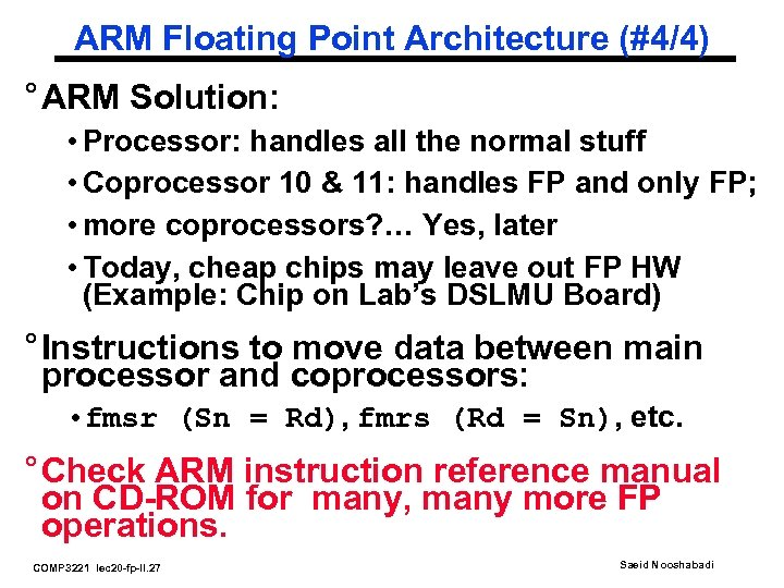 ARM Floating Point Architecture (#4/4) ° ARM Solution: • Processor: handles all the normal