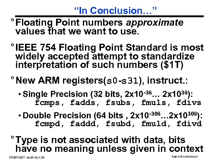 """""""In Conclusion…"""" ° Floating Point numbers approximate values that we want to use. °"""