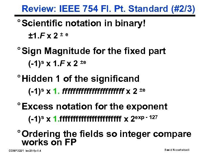 Review: IEEE 754 Fl. Pt. Standard (#2/3) ° Scientific notation in binary! ± 1.