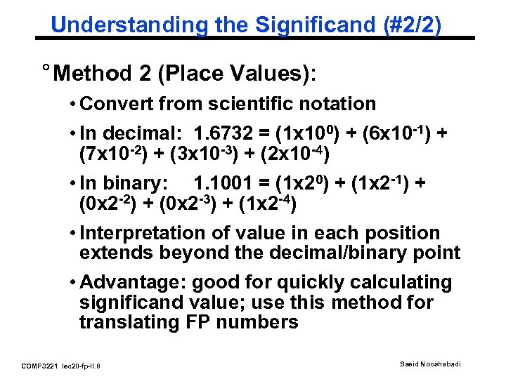Understanding the Significand (#2/2) ° Method 2 (Place Values): • Convert from scientific notation