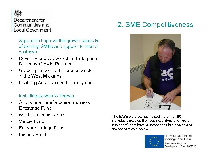 2. SME Competitiveness • • Support to improve the growth capacity of existing SMEs