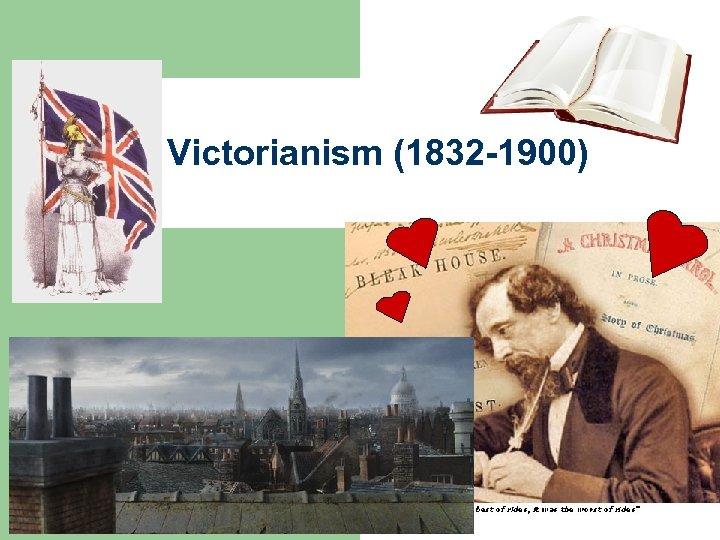 Victorianism (1832 -1900)