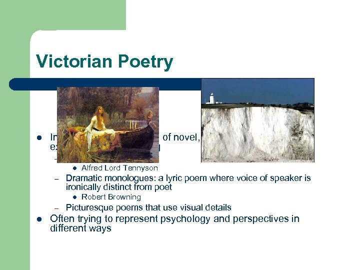Victorian Poetry l In response to popularity of novel, poetry often attempted to experiment