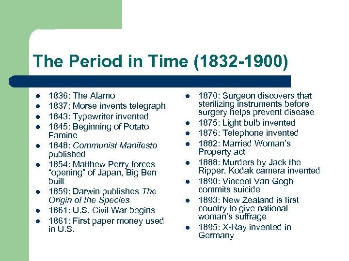 The Period in Time (1832 -1900) l l l l l 1836: The Alamo