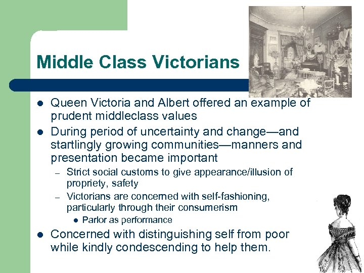Middle Class Victorians l l Queen Victoria and Albert offered an example of prudent