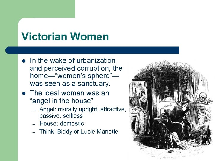 """Victorian Women l l In the wake of urbanization and perceived corruption, the home—""""women's"""