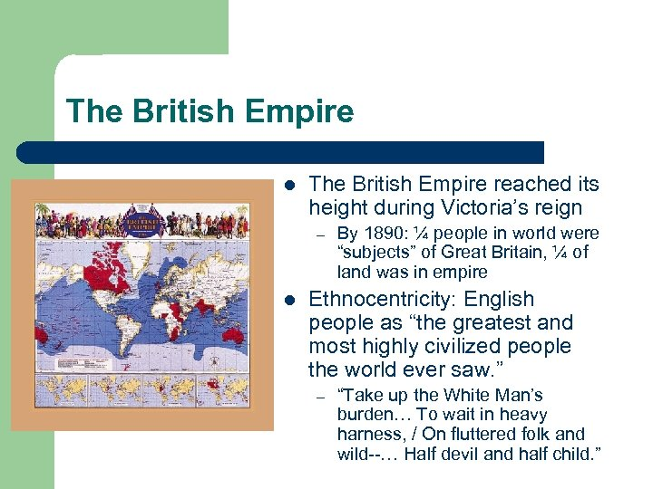 The British Empire l The British Empire reached its height during Victoria's reign –