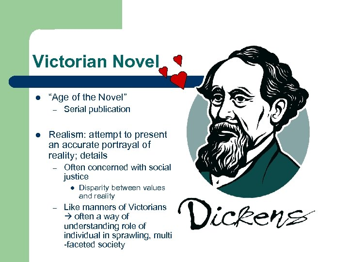 """Victorian Novel l """"Age of the Novel"""" – l Serial publication Realism: attempt to"""