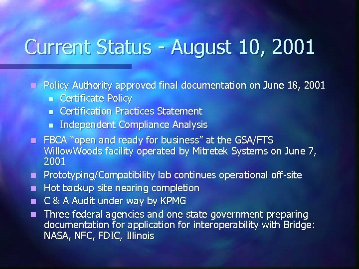 Current Status - August 10, 2001 n Policy Authority approved final documentation on June