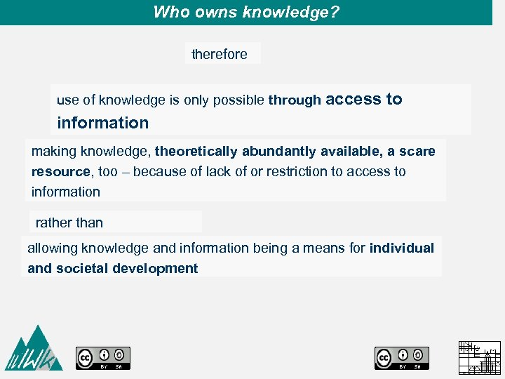 Who owns knowledge? therefore use of knowledge is only possible through access to information