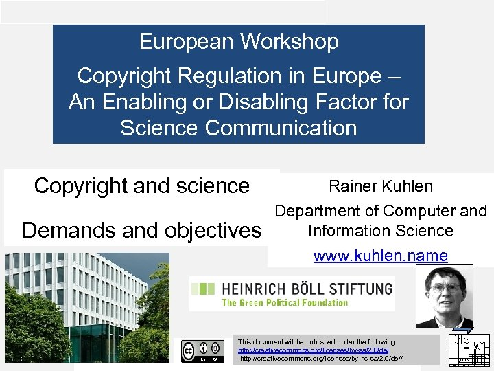 European Workshop Copyright Regulation in Europe – An Enabling or Disabling Factor for Science