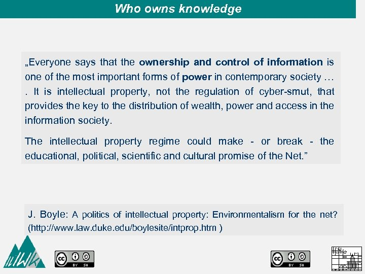 """Who owns knowledge """"Everyone says that the ownership and control of information is one"""