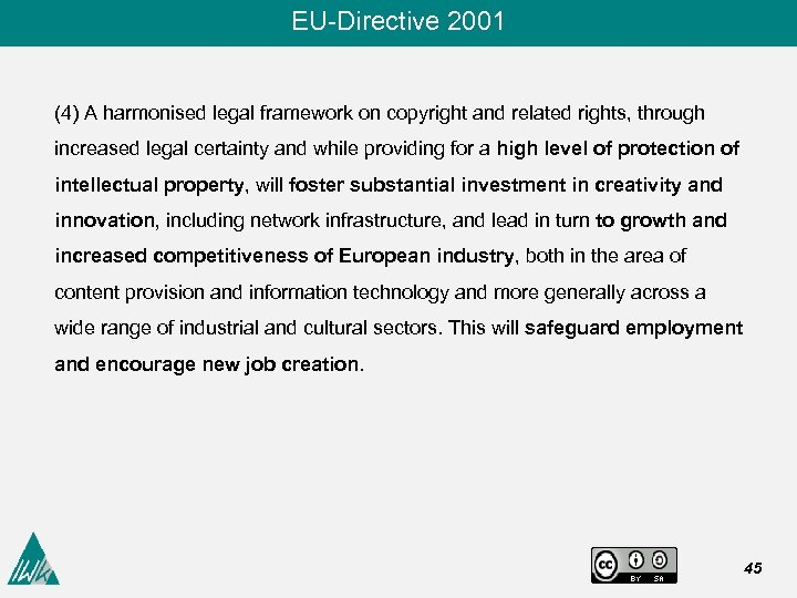 EU-Directive 2001 (4) A harmonised legal framework on copyright and related rights, through increased