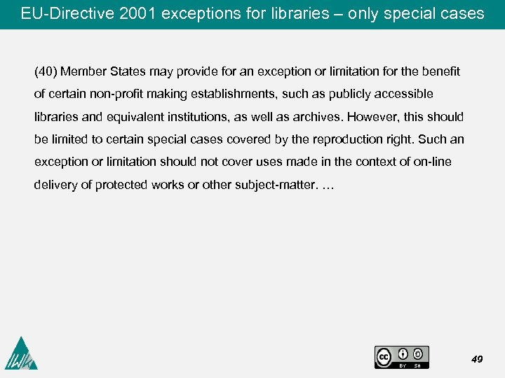EU-Directive 2001 exceptions for libraries – only special cases (40) Member States may provide