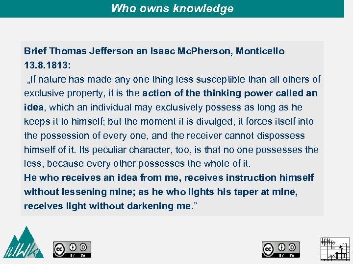 Who owns knowledge Brief Thomas Jefferson an Isaac Mc. Pherson, Monticello 13. 8. 1813: