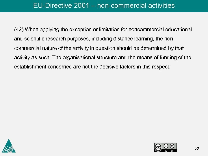 EU-Directive 2001 – non-commercial activities (42) When applying the exception or limitation for noncommercial