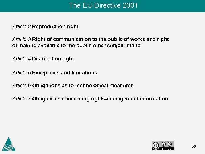 The EU-Directive 2001 Article 2 Reproduction right Article 3 Right of communication to