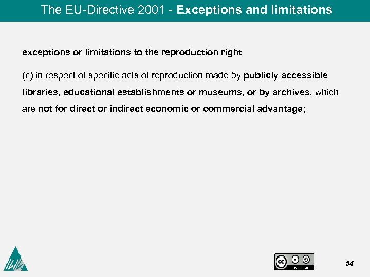 The EU-Directive 2001 - Exceptions and limitations exceptions or limitations to the reproduction