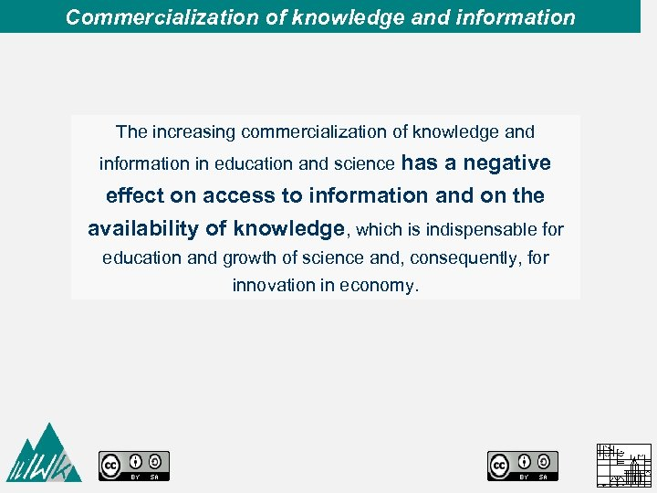 Commercialization of knowledge and information The increasing commercialization of knowledge and information in education