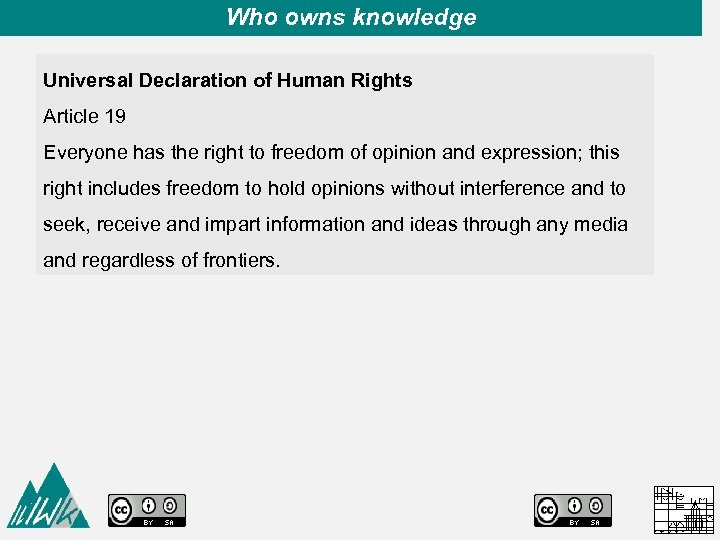Who owns knowledge Universal Declaration of Human Rights Article 19 Everyone has the right