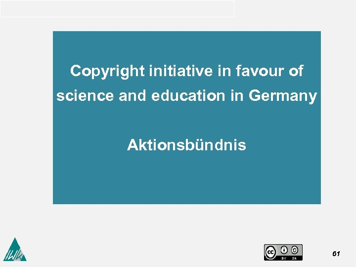 Copyright initiative in favour of science and education in Germany Aktionsbündnis 61
