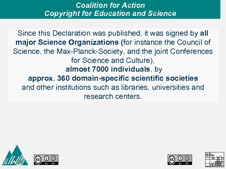 Coalition for Action Copyright for Education and Science Since this Declaration was published, it
