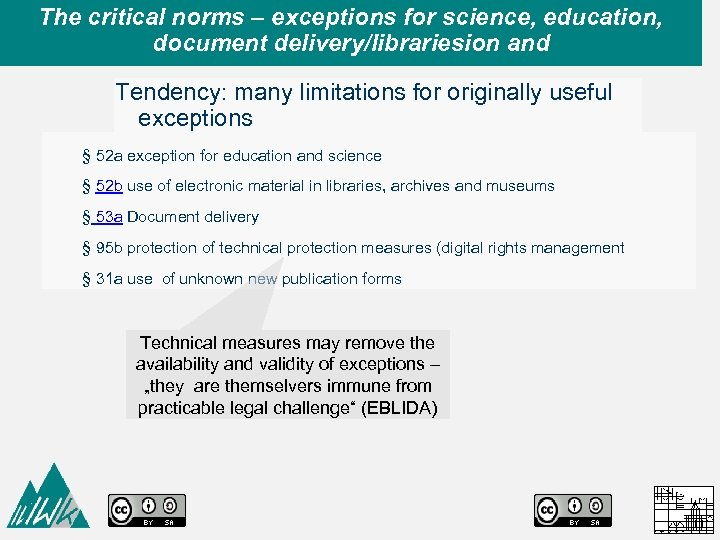 The critical norms – exceptions for science, education, document delivery/librariesion and Tendency: many limitations