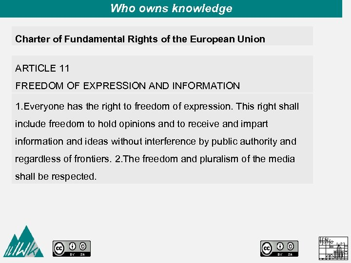 Who owns knowledge Charter of Fundamental Rights of the European Union ARTICLE 11 FREEDOM