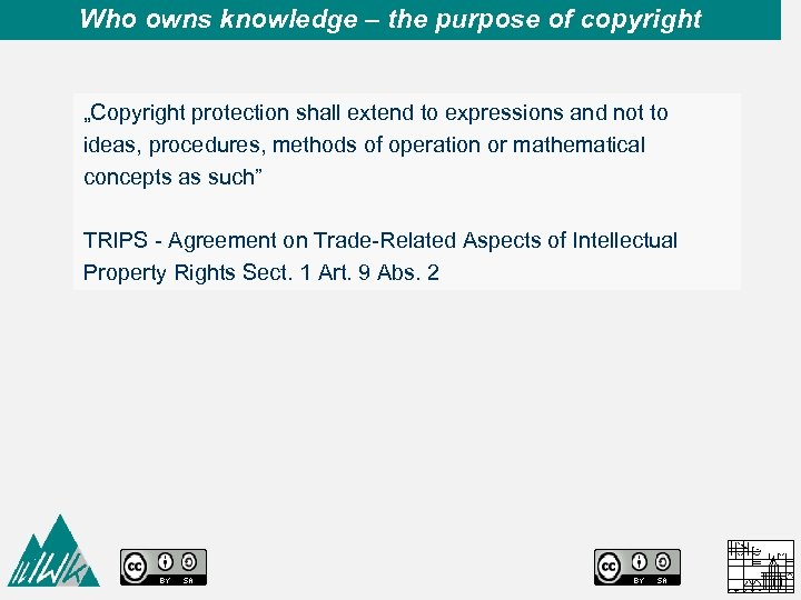 """Who owns knowledge – the purpose of copyright """"Copyright protection shall extend to expressions"""