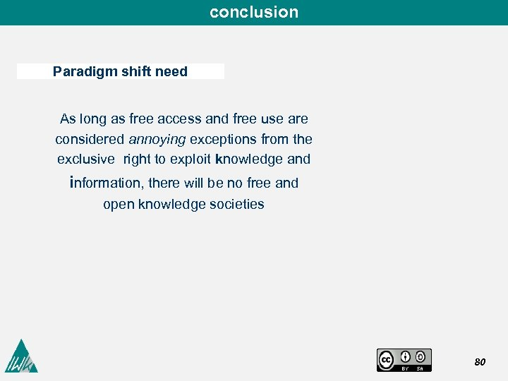 conclusion Paradigm shift need As long as free access and free use are considered