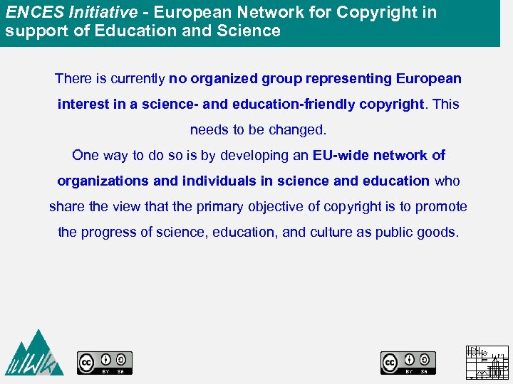 ENCES Initiative - European Network for Copyright in support of Education and Science There