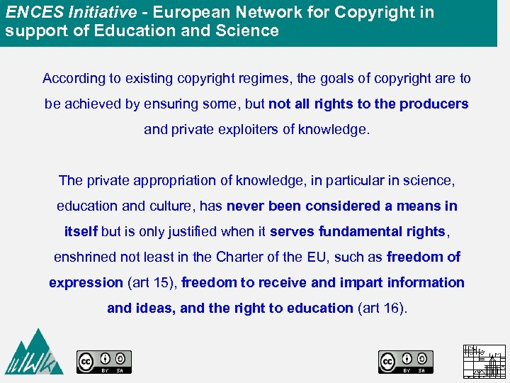 ENCES Initiative - European Network for Copyright in support of Education and Science According
