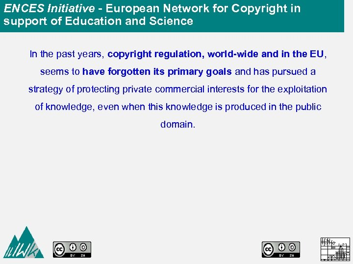 ENCES Initiative - European Network for Copyright in support of Education and Science In