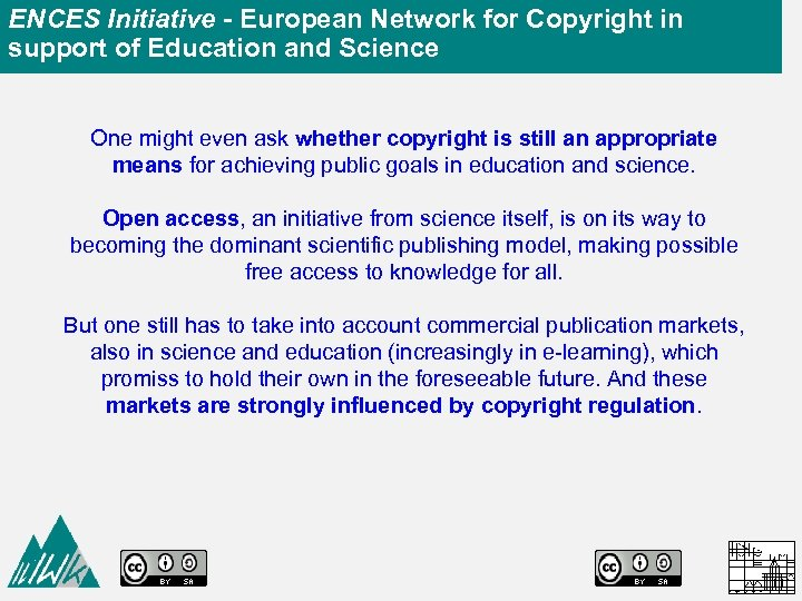 ENCES Initiative - European Network for Copyright in support of Education and Science One