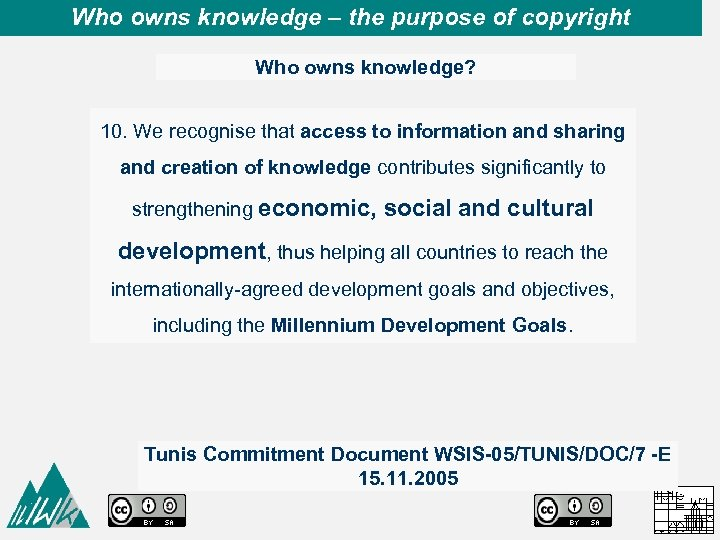 Who owns knowledge – the purpose of copyright Who owns knowledge? 10. We recognise