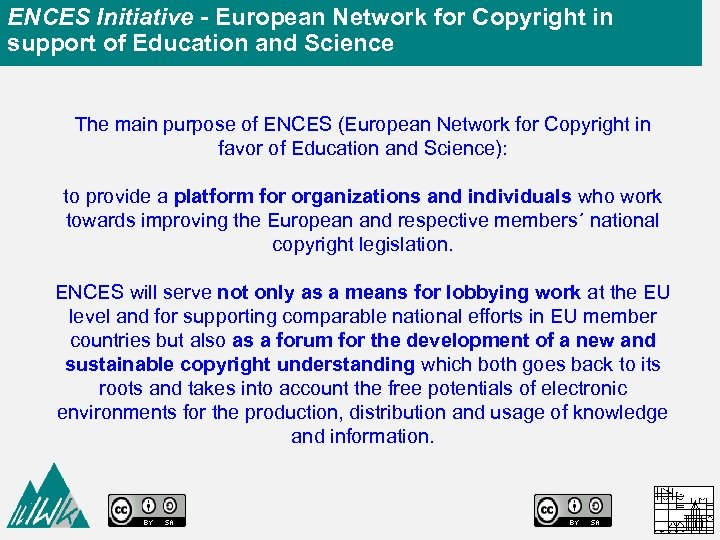 ENCES Initiative - European Network for Copyright in support of Education and Science The