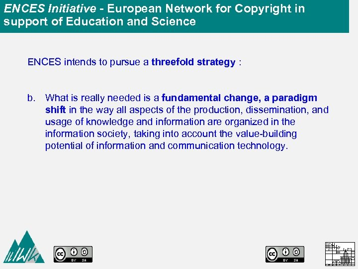 ENCES Initiative - European Network for Copyright in support of Education and Science ENCES