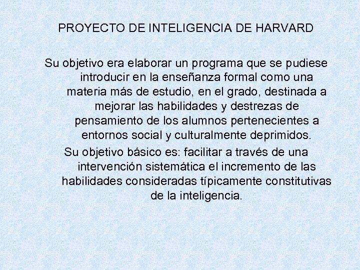 PROYECTO DE INTELIGENCIA DE HARVARD Su objetivo era elaborar un programa que se pudiese