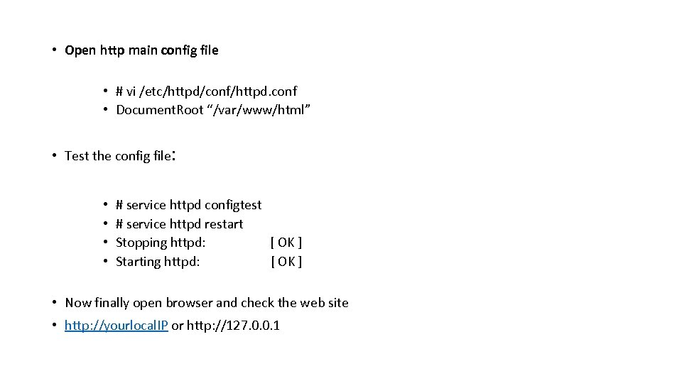 • Open http main config file • # vi /etc/httpd/conf/httpd. conf • Document.
