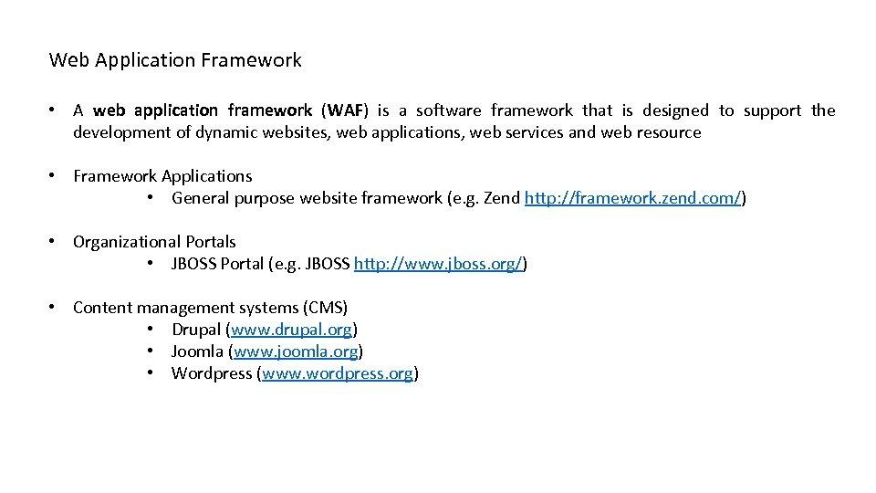 Web Application Framework • A web application framework (WAF) is a software framework that