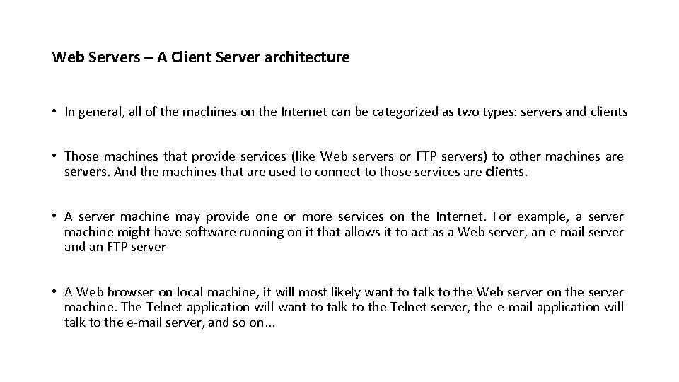 Web Servers – A Client Server architecture • In general, all of the machines