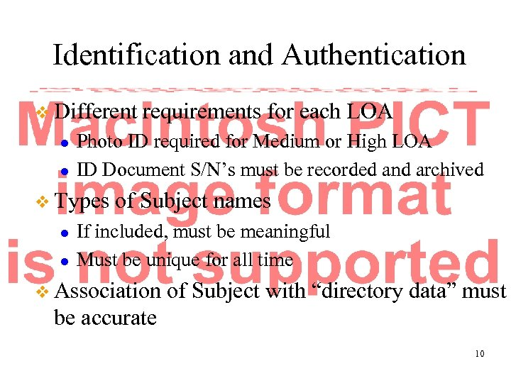 Identification and Authentication v Different l l Photo ID required for Medium or High