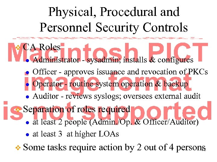 Physical, Procedural and Personnel Security Controls v CA l l Roles Administrator - sysadmin;